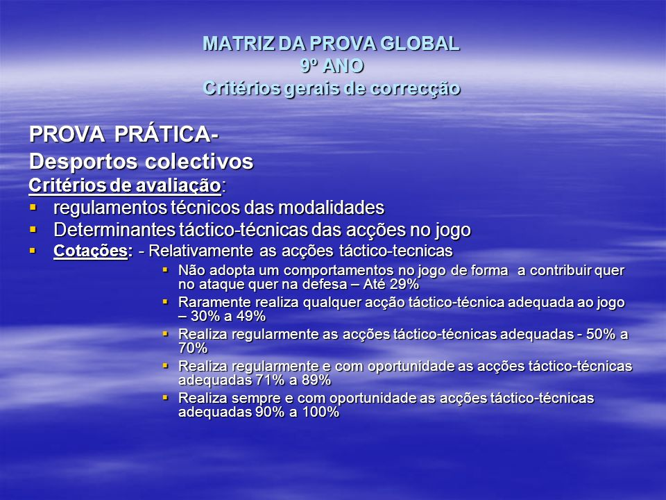 MATRIZ DA PROVA GLOBAL 9º ANO Critérios gerais de correcção