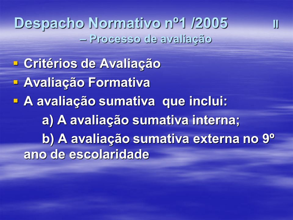 Despacho Normativo nº1 /2005 II – Processo de avaliação