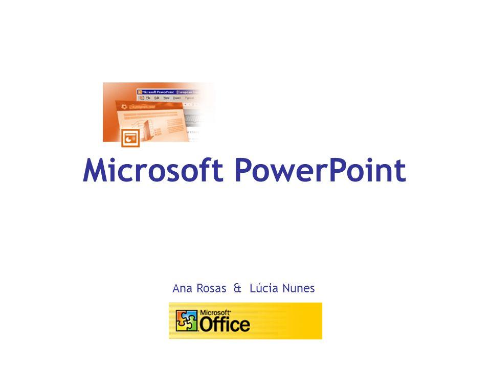 Microsoft PowerPoint Ana Rosas & Lúcia Nunes