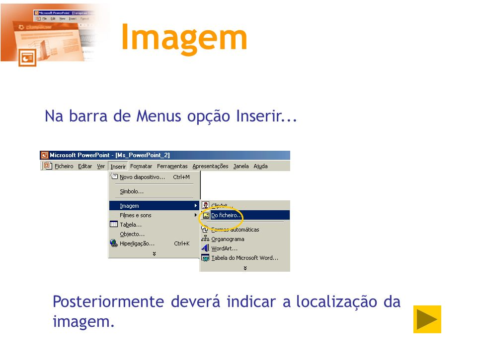 Imagem Na barra de Menus opção Inserir...