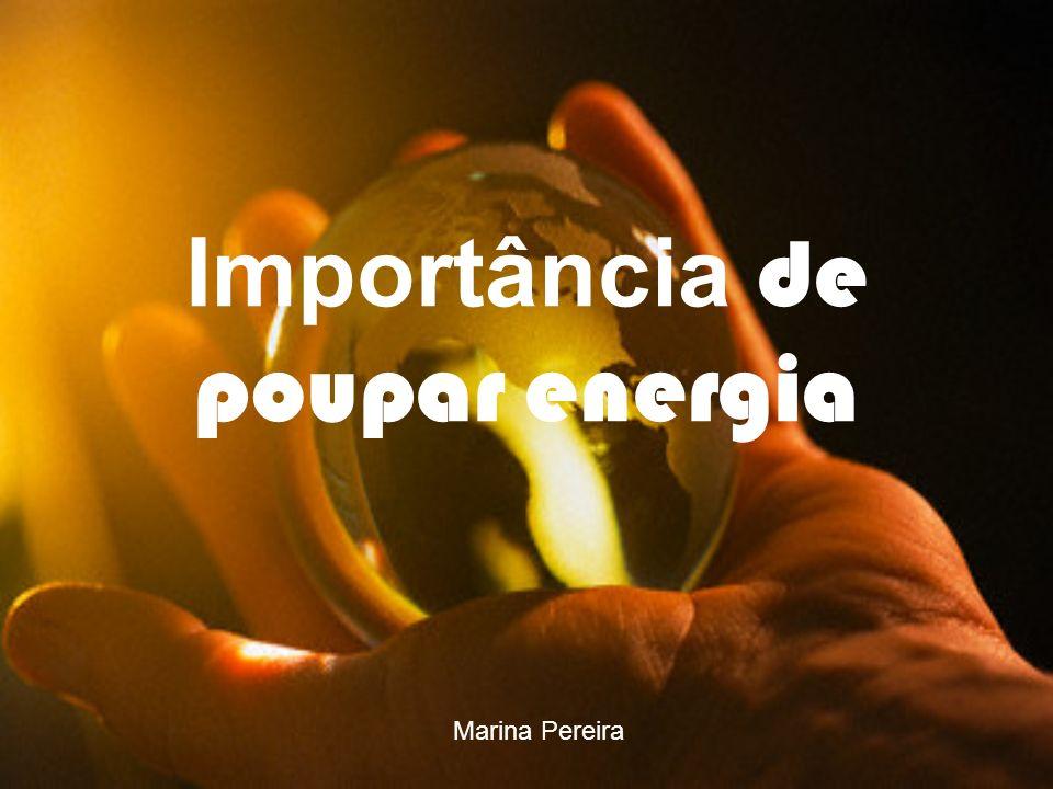 Importância de poupar energia