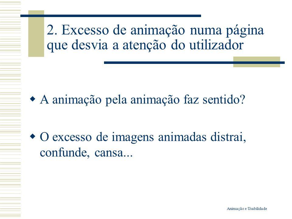 2. Excesso de animação numa página que desvia a atenção do utilizador