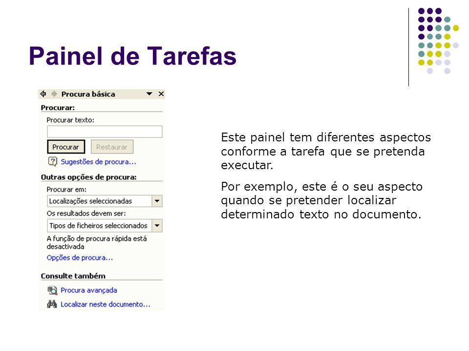Painel de TarefasEste painel tem diferentes aspectos conforme a tarefa que se pretenda executar.