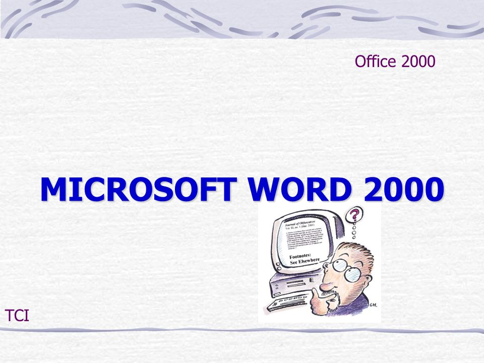 Office 2000 MICROSOFT WORD 2000 TCI