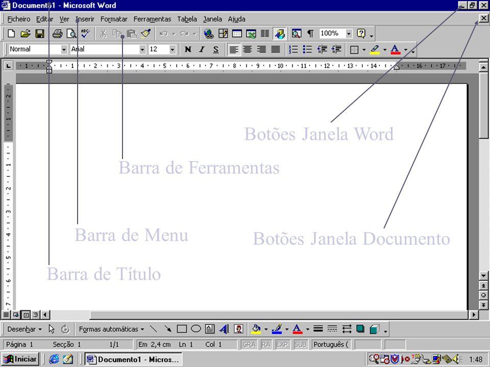 Botões Janela Word Barra de Ferramentas Barra de Menu Botões Janela Documento Barra de Título