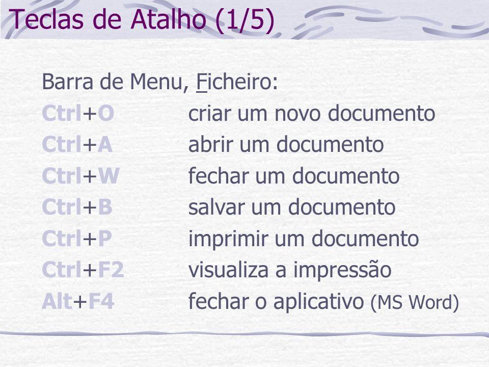 Teclas de Atalho (1/5) Barra de Menu, Ficheiro: