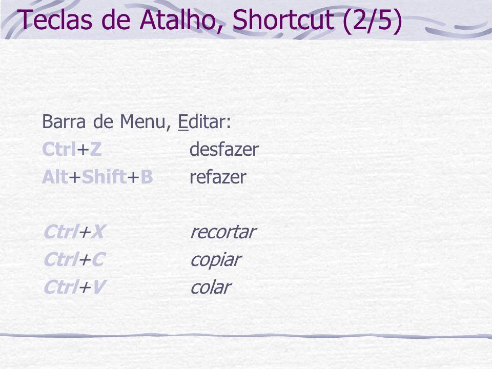 Teclas de Atalho, Shortcut (2/5)