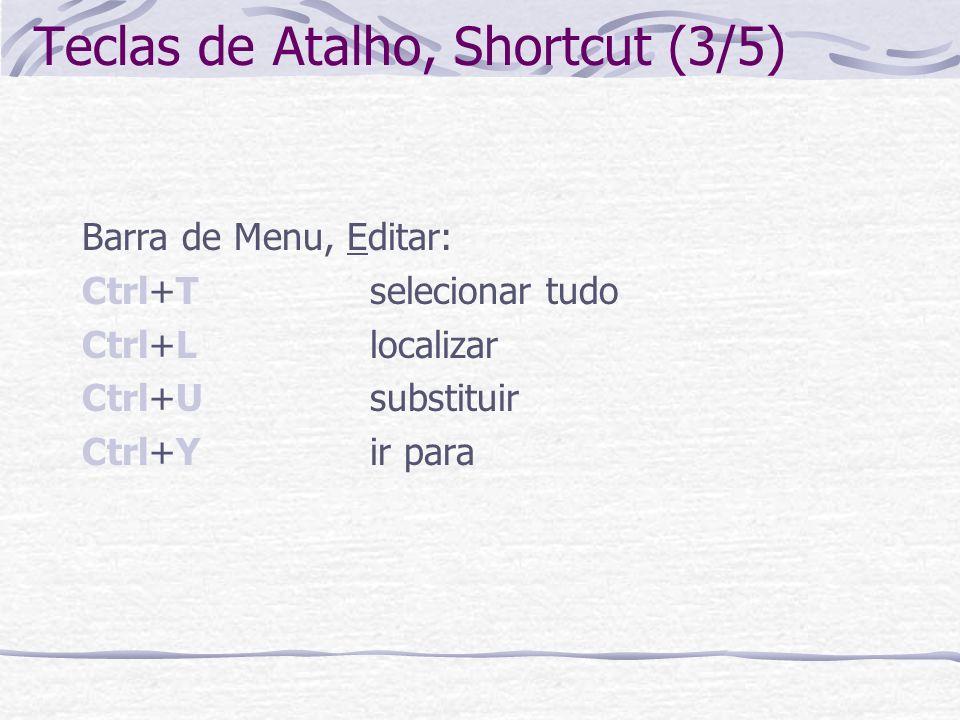 Teclas de Atalho, Shortcut (3/5)
