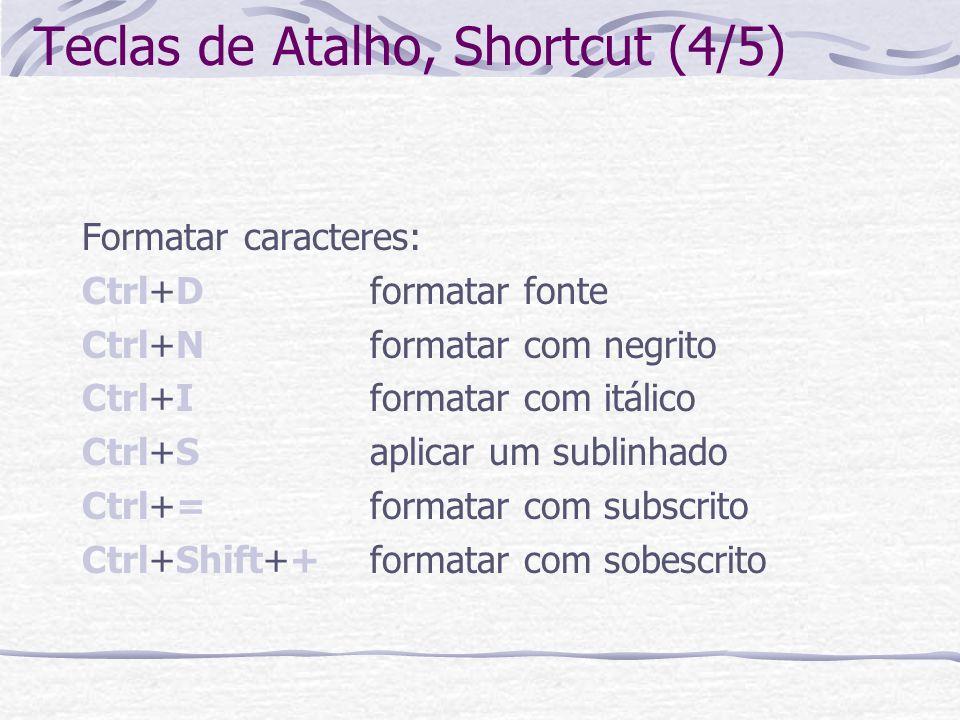 Teclas de Atalho, Shortcut (4/5)