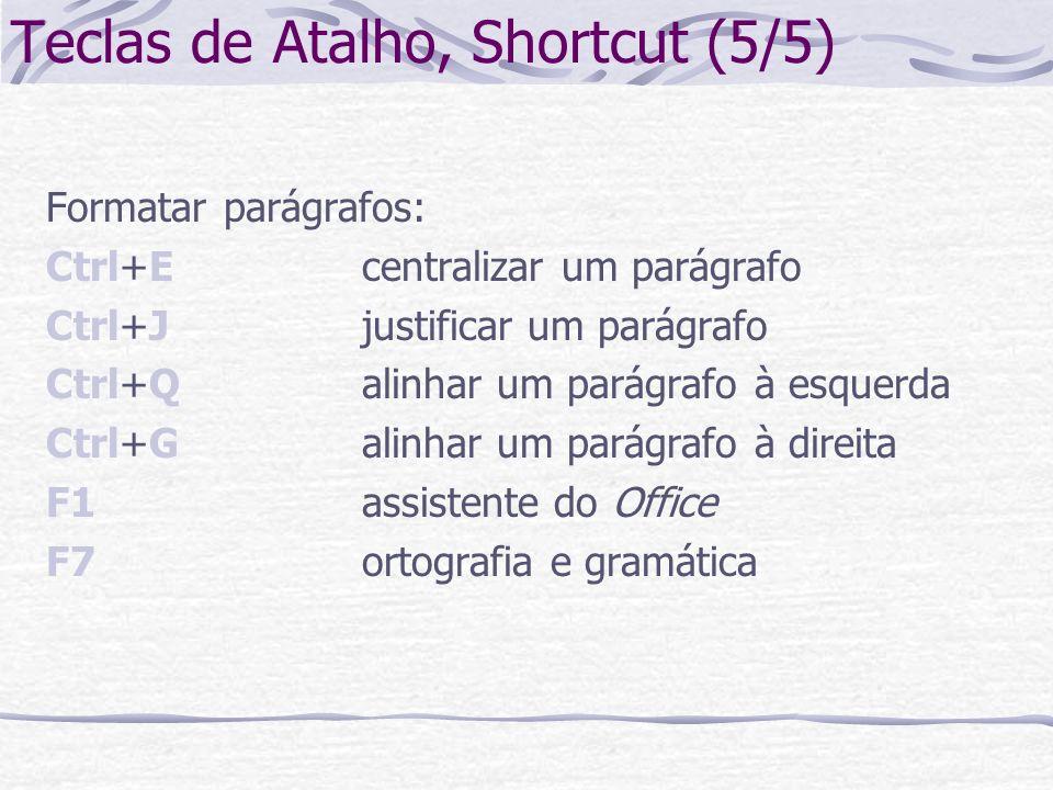 Teclas de Atalho, Shortcut (5/5)