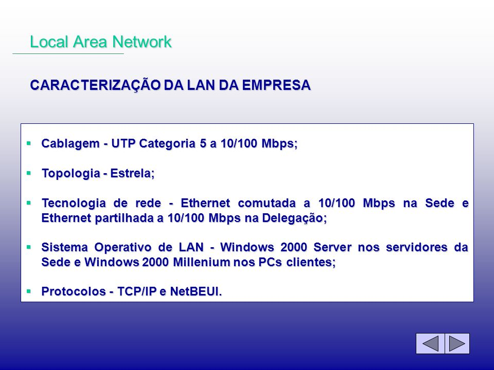 Local Area Network CARACTERIZAÇÃO DA LAN DA EMPRESA