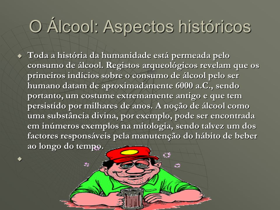 O Álcool: Aspectos históricos