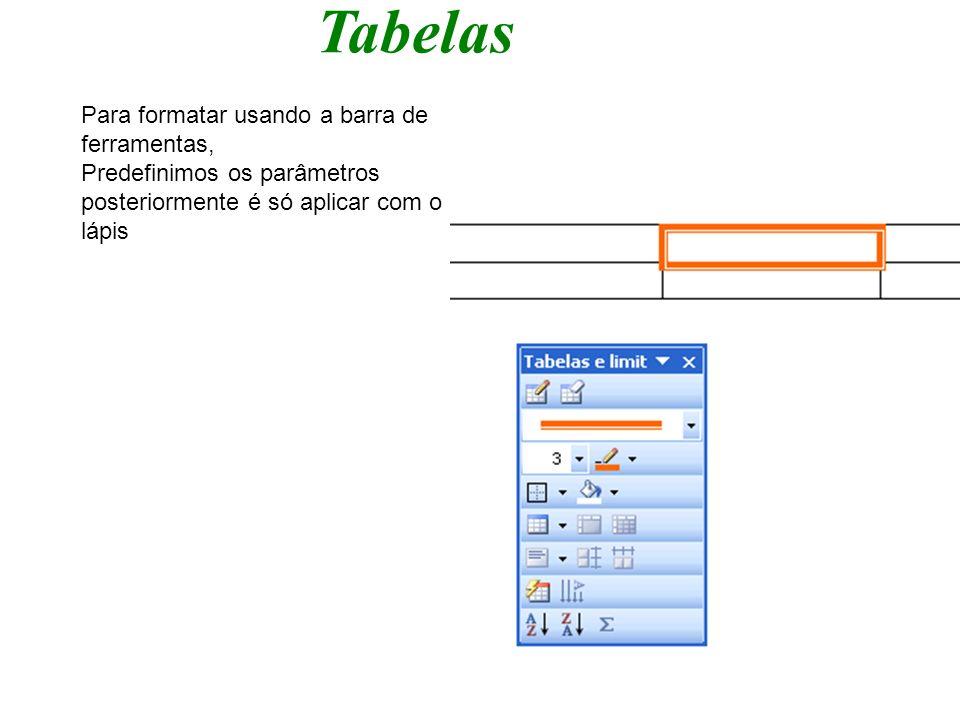 Tabelas Para formatar usando a barra de ferramentas,