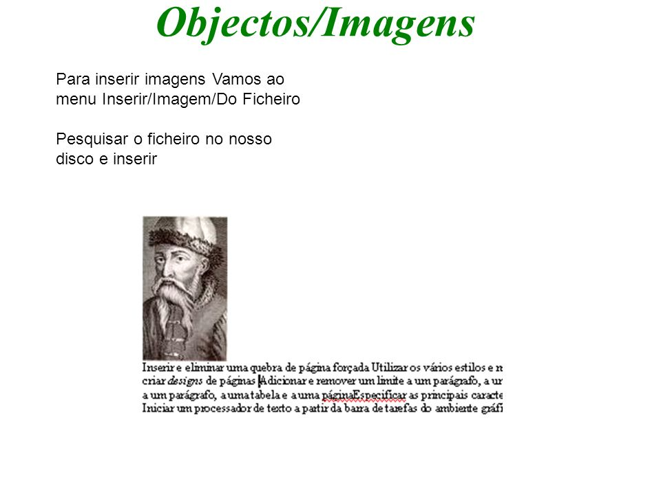 Objectos/ImagensPara inserir imagens Vamos ao menu Inserir/Imagem/Do Ficheiro.