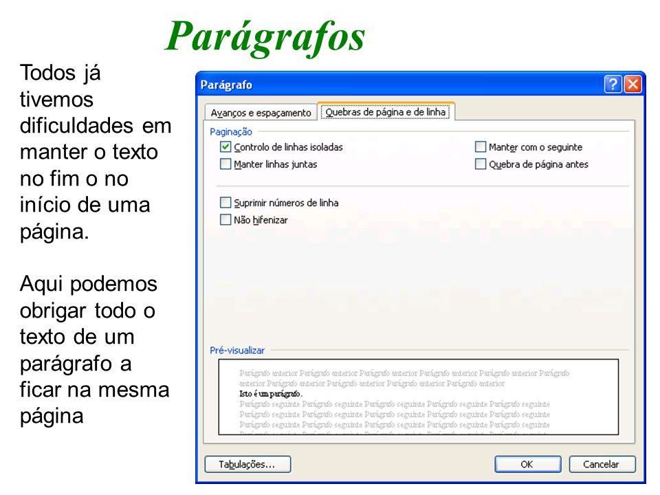 ParágrafosTodos já tivemos dificuldades em manter o texto no fim o no início de uma página.