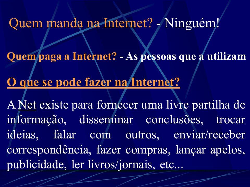 Quem manda na Internet - Ninguém!