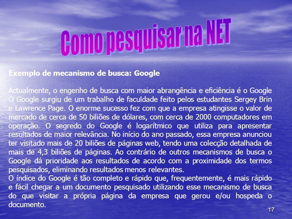 Como pesquisar na NET Exemplo de mecanismo de busca: Google