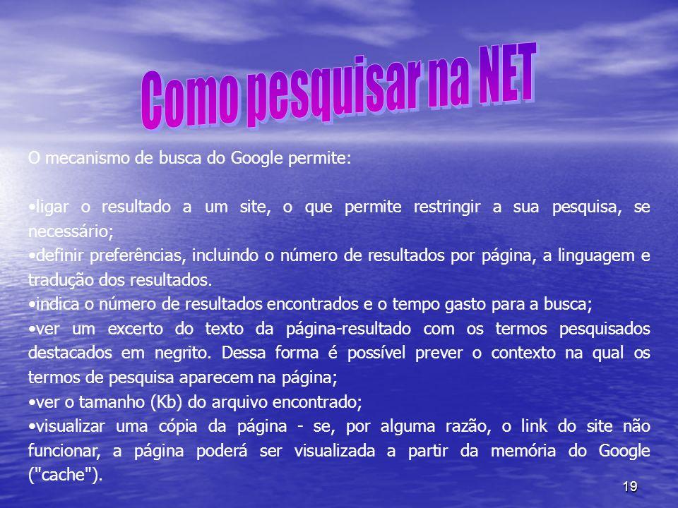 Como pesquisar na NET O mecanismo de busca do Google permite: