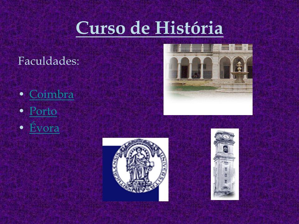 Curso de História Faculdades: Coimbra Porto Évora