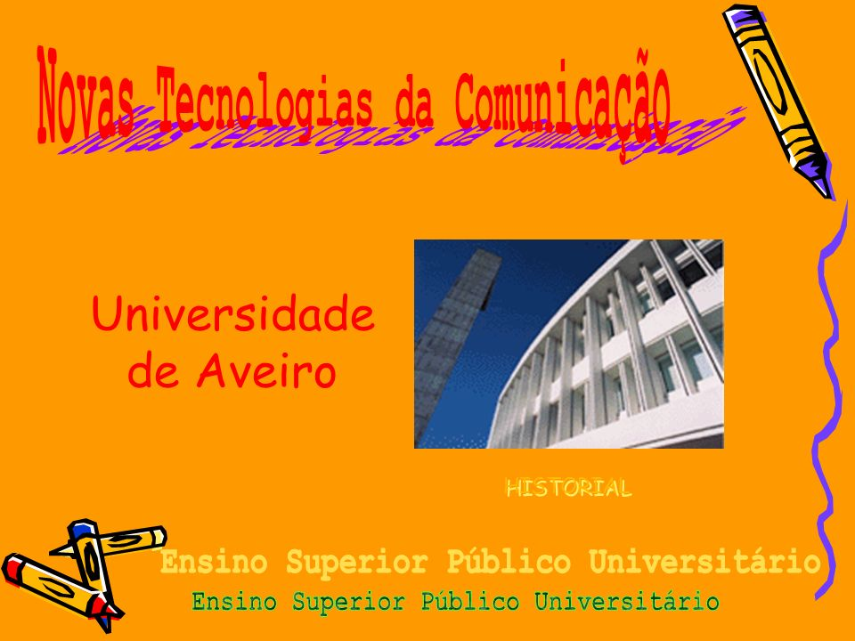 Novas Tecnologias da Comunicação Ensino Superior Público Universitário