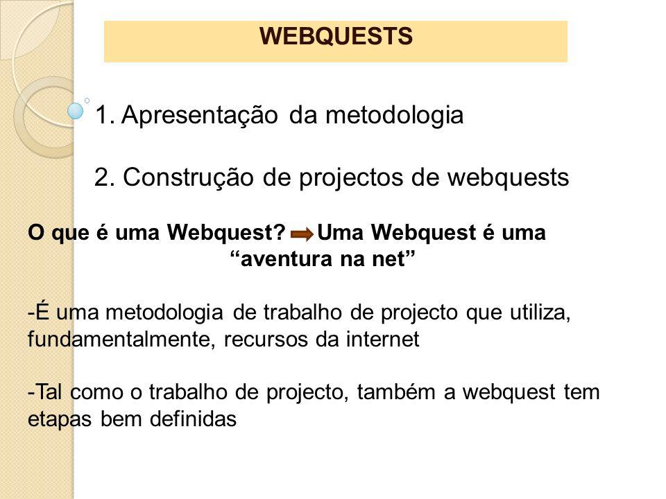 WEBQUESTS O que é uma Webquest Uma Webquest é uma aventura na net