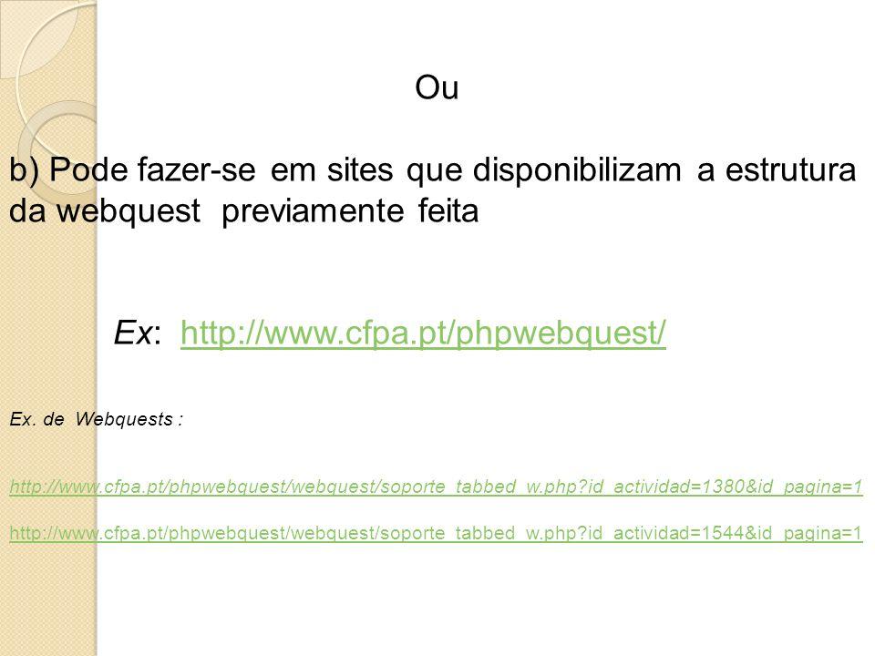 Ex: http://www.cfpa.pt/phpwebquest/