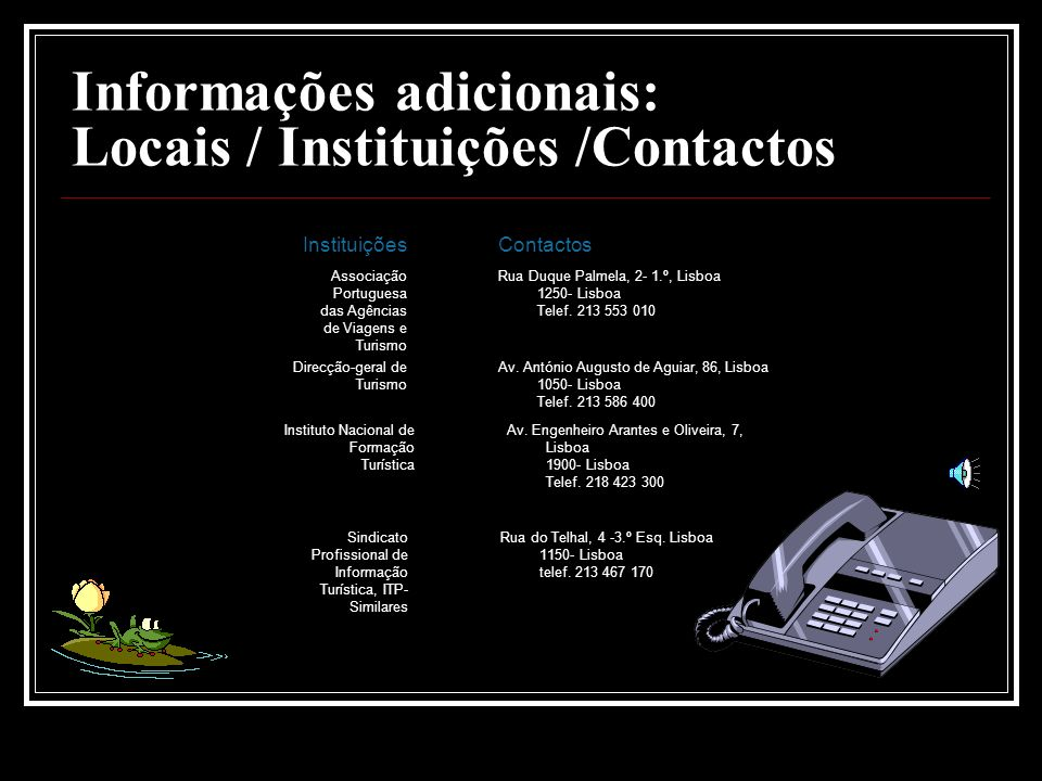 Informações adicionais: Locais / Instituições /Contactos