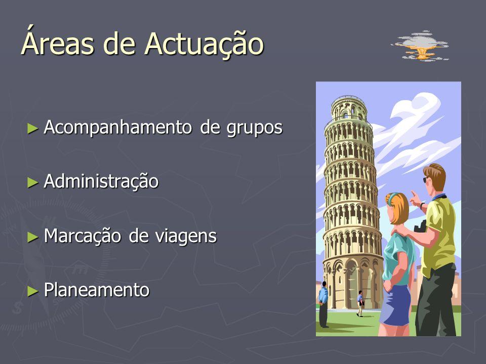 Áreas de Actuação Acompanhamento de grupos Administração