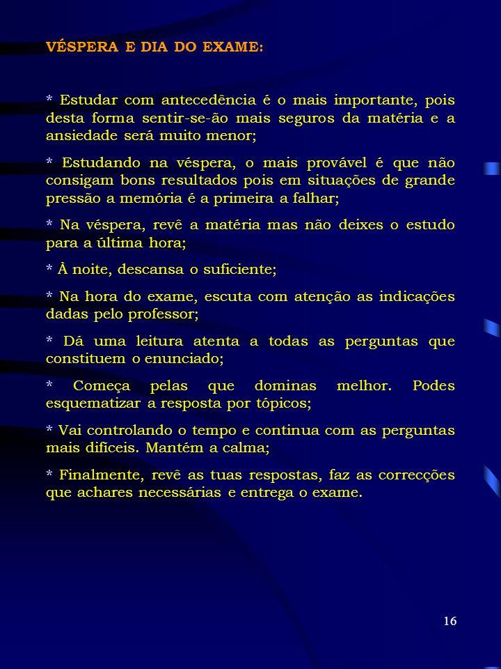 VÉSPERA E DIA DO EXAME: