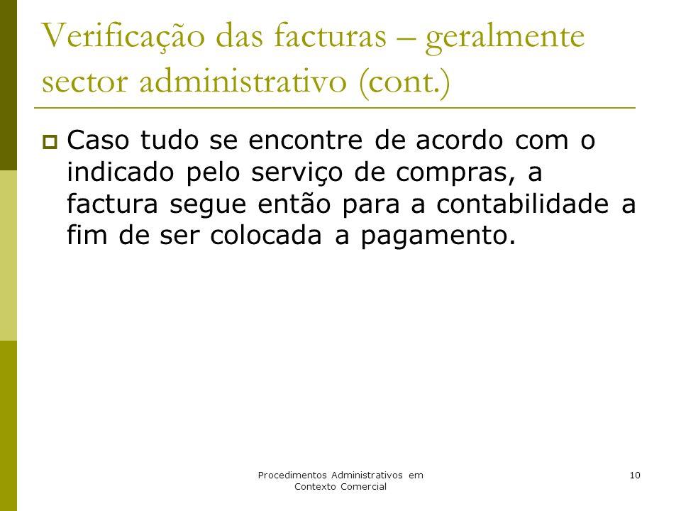 Verificação das facturas – geralmente sector administrativo (cont.)