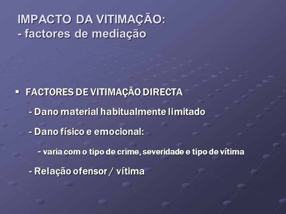 IMPACTO DA VITIMAÇÃO: - factores de mediação