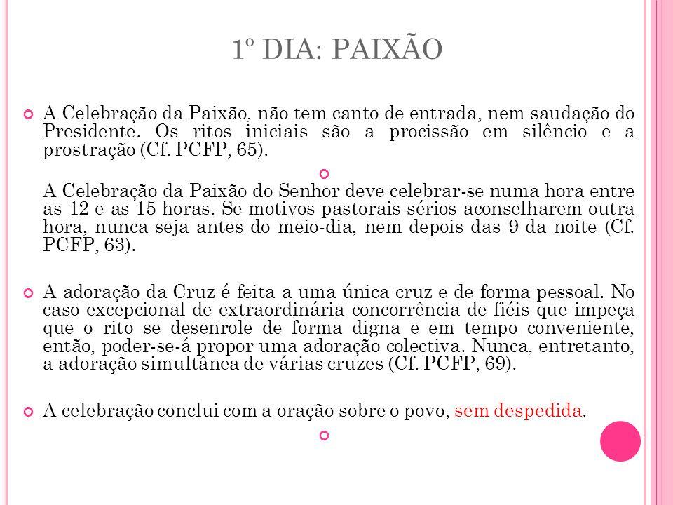 1º DIA: PAIXÃO
