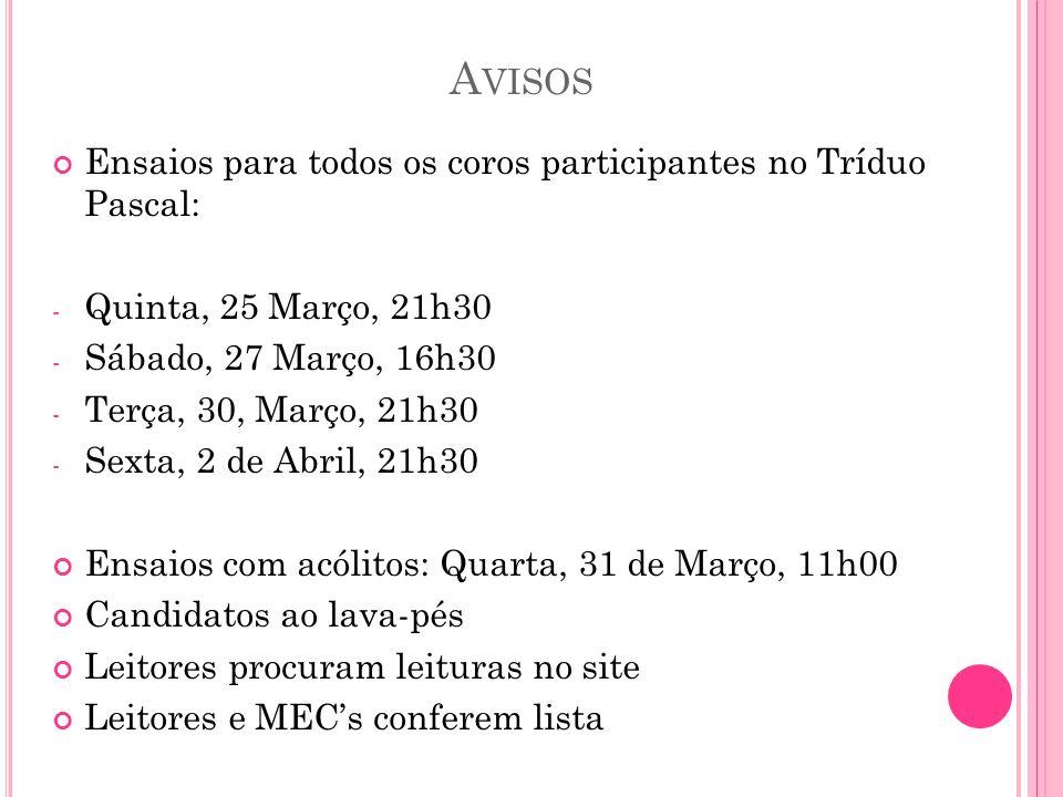 Avisos Ensaios para todos os coros participantes no Tríduo Pascal: