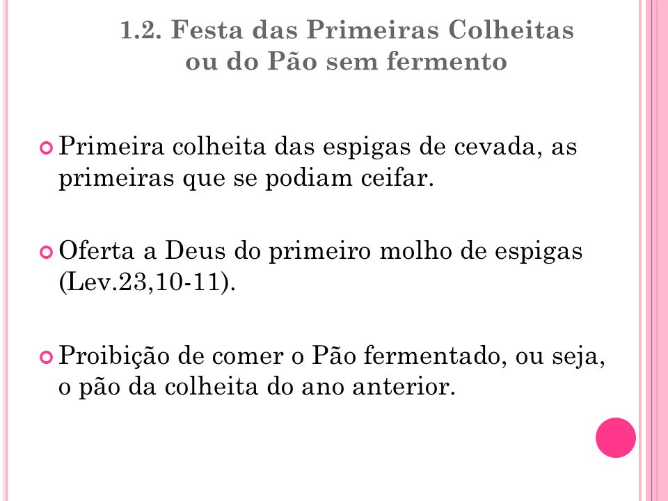 1.2. Festa das Primeiras Colheitas ou do Pão sem fermento