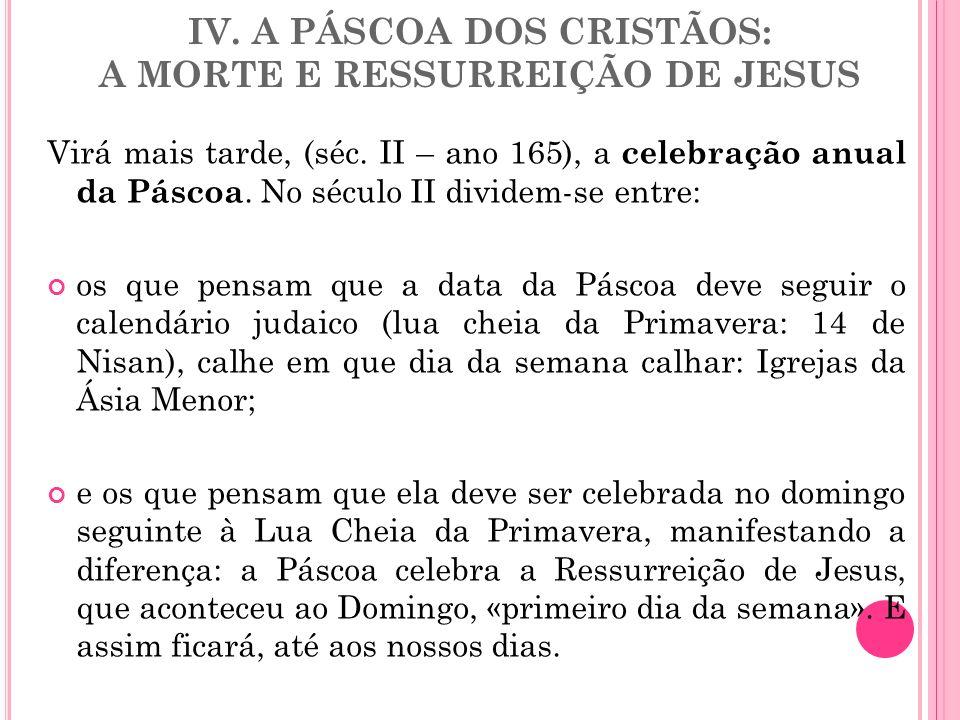 IV. A PÁSCOA DOS CRISTÃOS: A MORTE E RESSURREIÇÃO DE JESUS