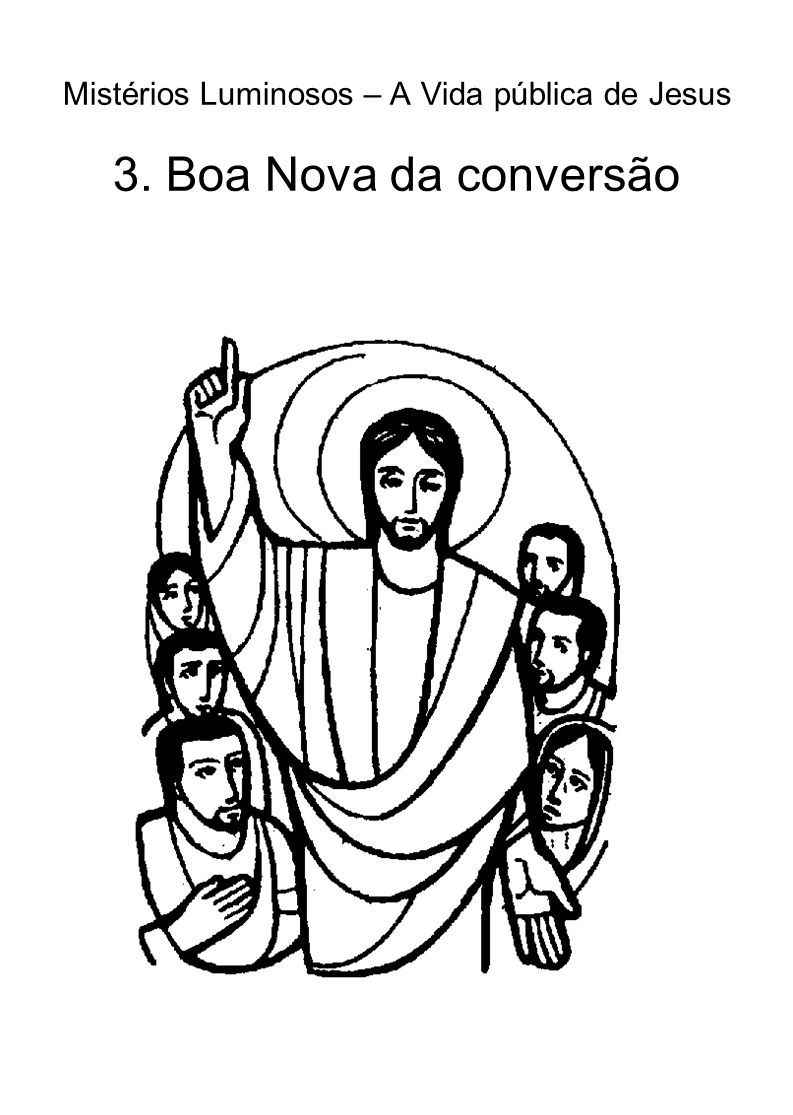 Mistérios Luminosos – A Vida pública de Jesus 3. Boa Nova da conversão