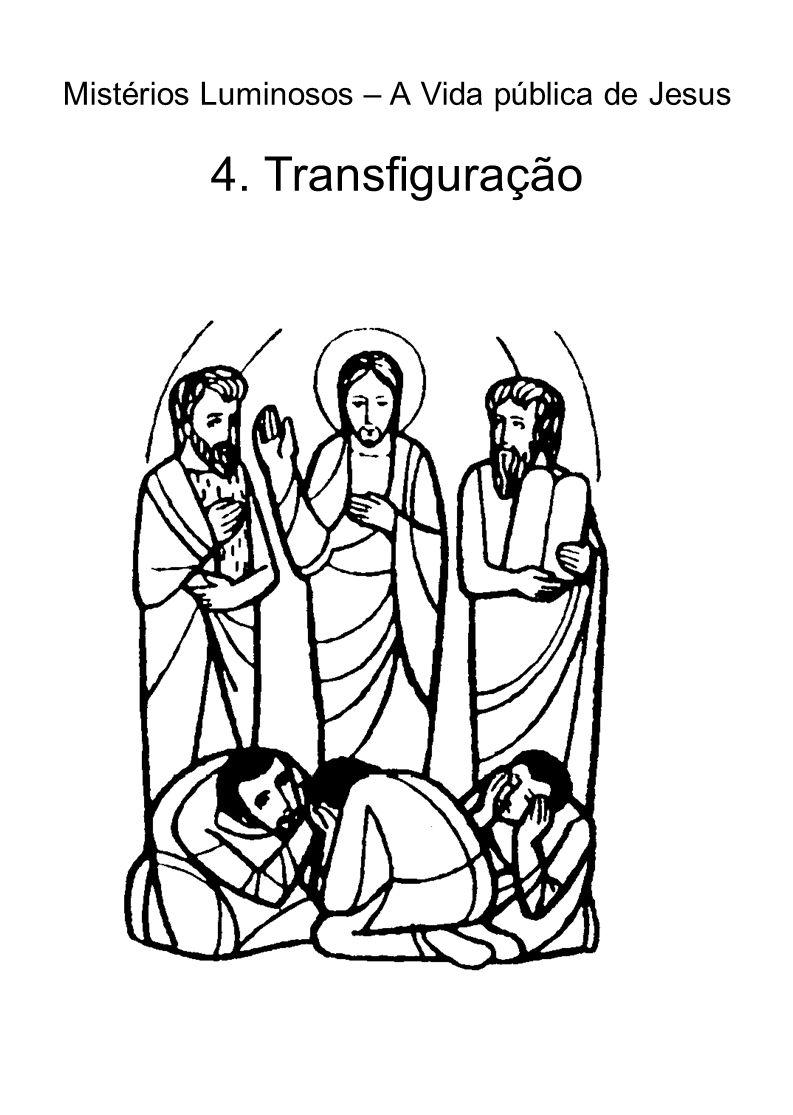 Mistérios Luminosos – A Vida pública de Jesus 4. Transfiguração