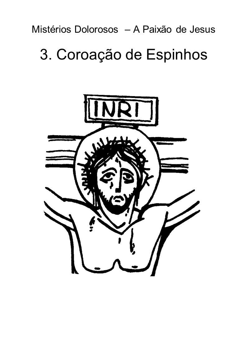 Mistérios Dolorosos – A Paixão de Jesus 3. Coroação de Espinhos