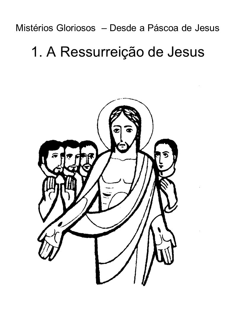 Mistérios Gloriosos – Desde a Páscoa de Jesus 1
