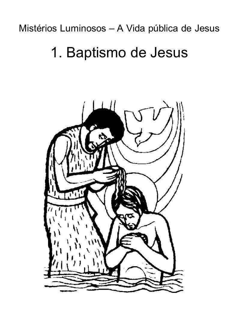 Mistérios Luminosos – A Vida pública de Jesus 1. Baptismo de Jesus