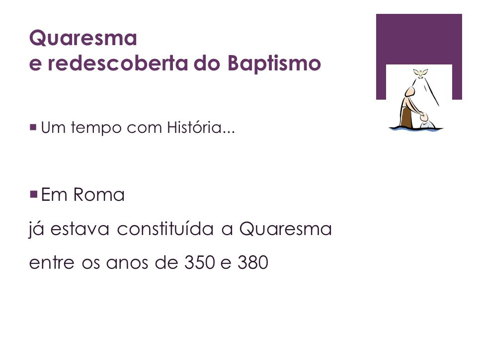 Quaresma e redescoberta do Baptismo