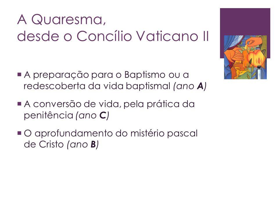 A Quaresma, desde o Concílio Vaticano II
