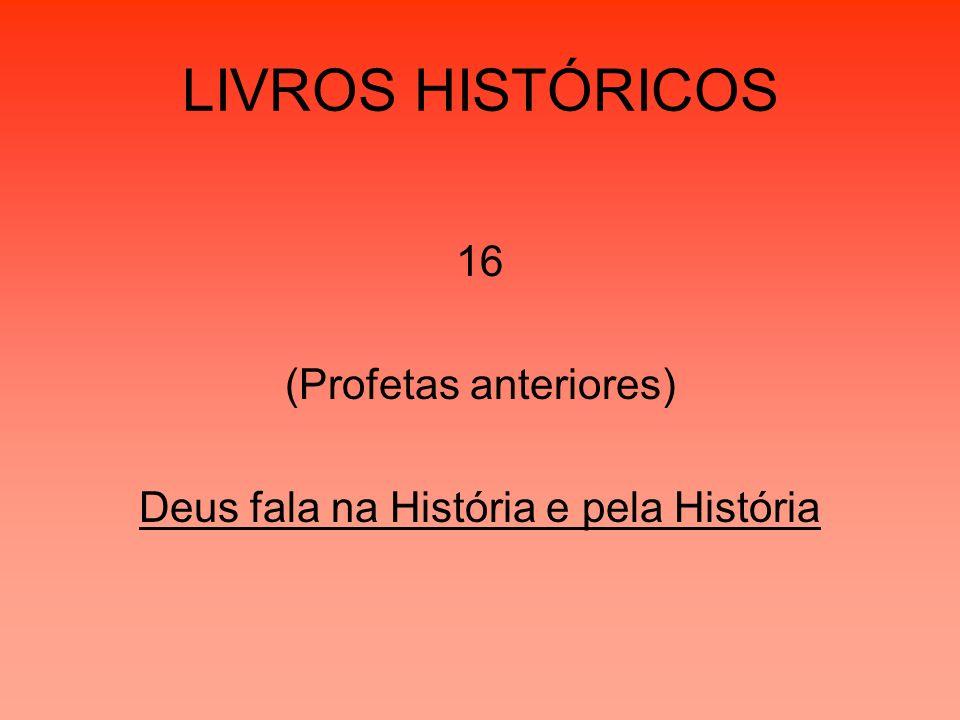 LIVROS HISTÓRICOS 16 (Profetas anteriores)