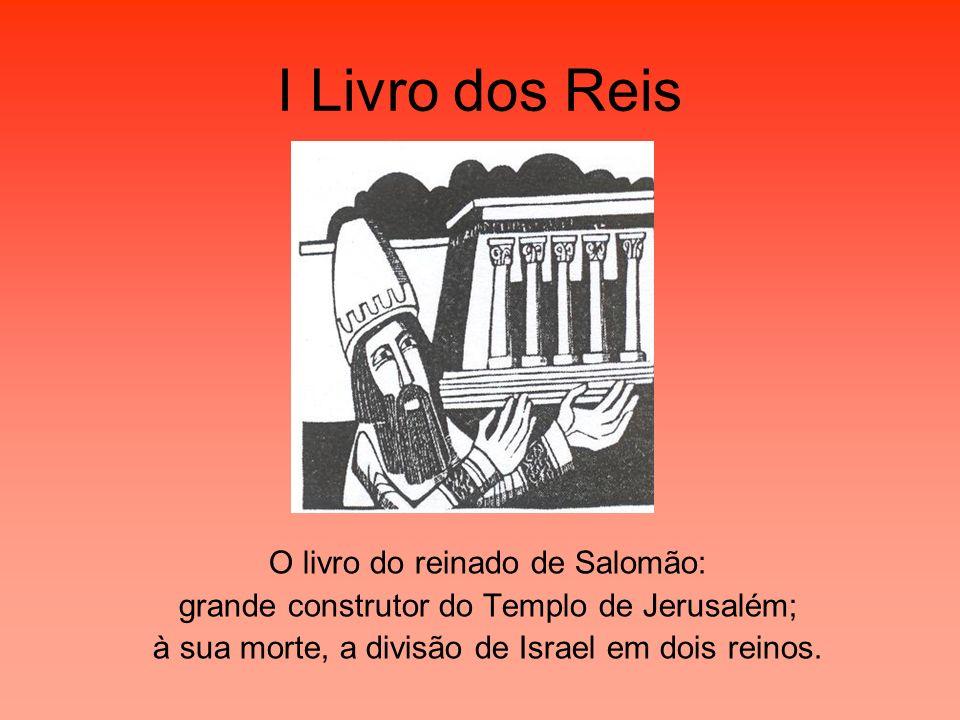I Livro dos Reis O livro do reinado de Salomão:
