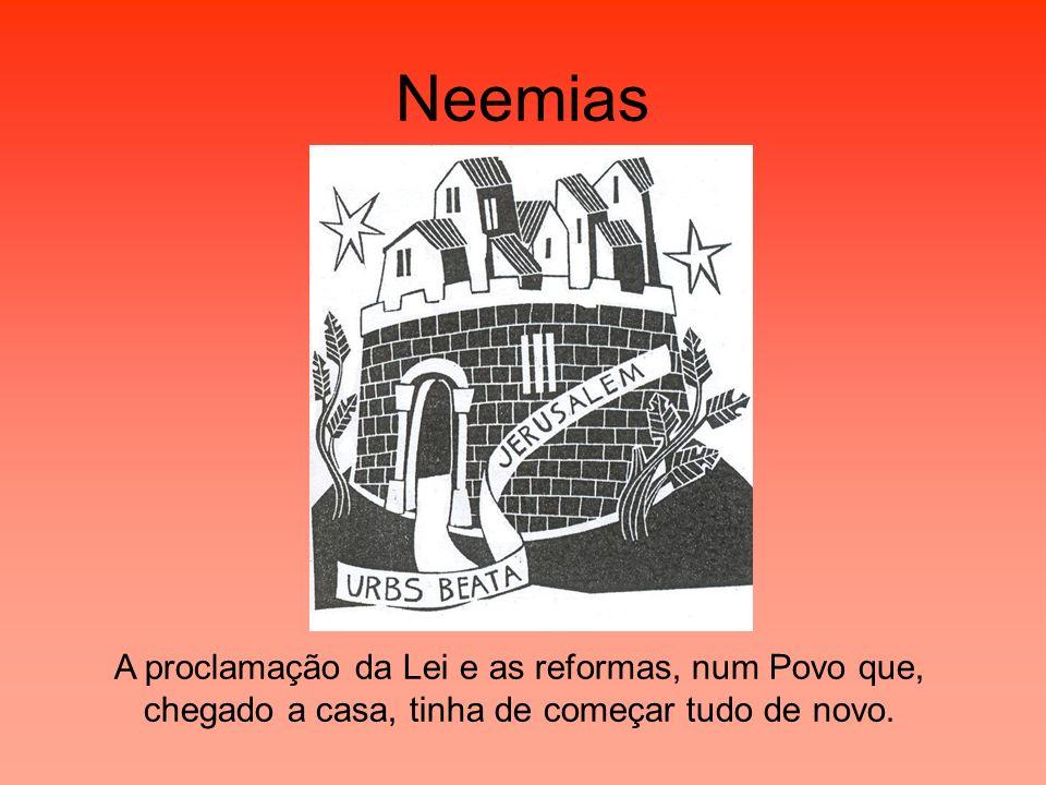 Neemias A proclamação da Lei e as reformas, num Povo que, chegado a casa, tinha de começar tudo de novo.