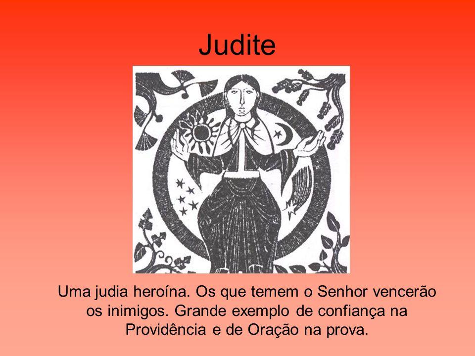Judite Uma judia heroína. Os que temem o Senhor vencerão os inimigos.