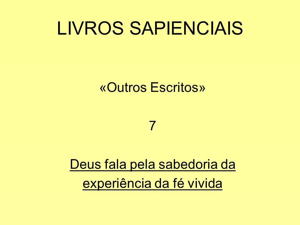 LIVROS SAPIENCIAIS «Outros Escritos» 7 Deus fala pela sabedoria da