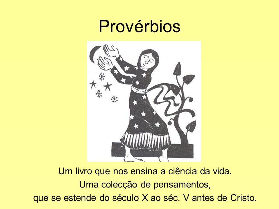Provérbios Um livro que nos ensina a ciência da vida.