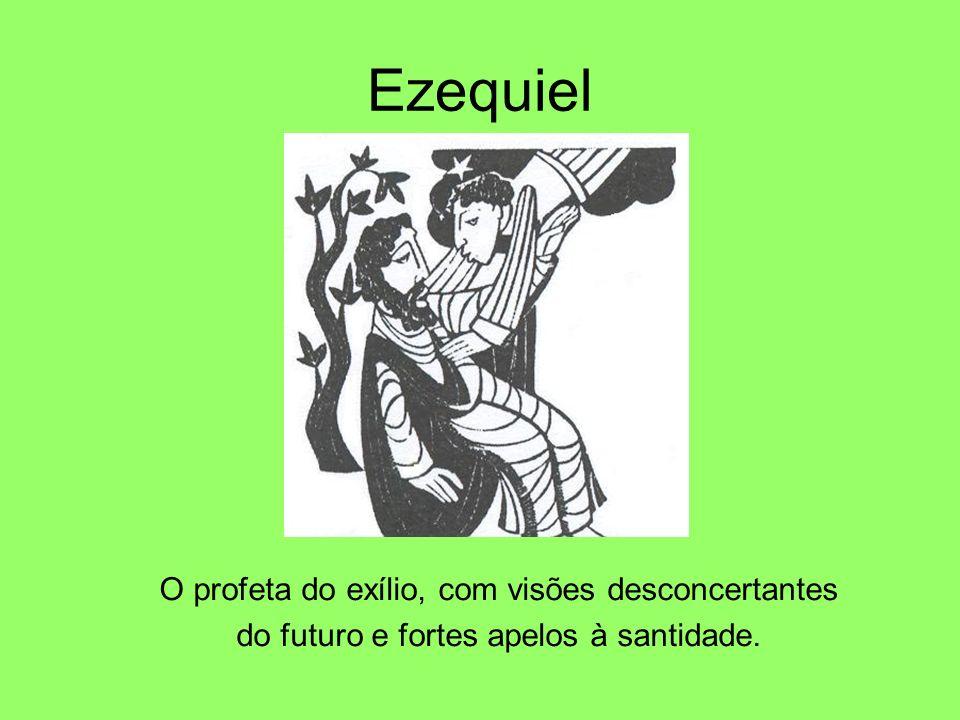 Ezequiel O profeta do exílio, com visões desconcertantes