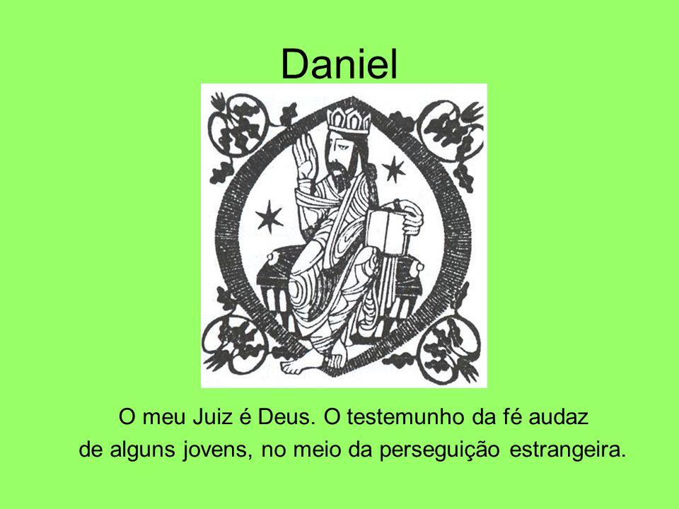 Daniel O meu Juiz é Deus. O testemunho da fé audaz